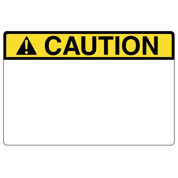 Pre-Printed Header Label, CAUTION, 3.0
