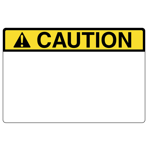 Pre-Printed Header Label, CAUTION, 6.0